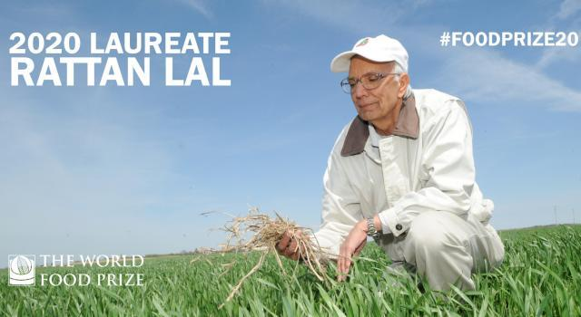 Dr. Rattan Lal, 2020 World Food Prize Laureate